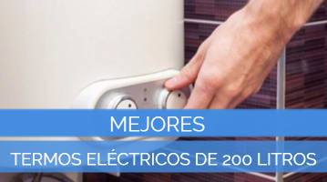 Mejores Termos Eléctricos de 200 Litros