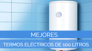 Mejores Termos Eléctricos de 100 Litros